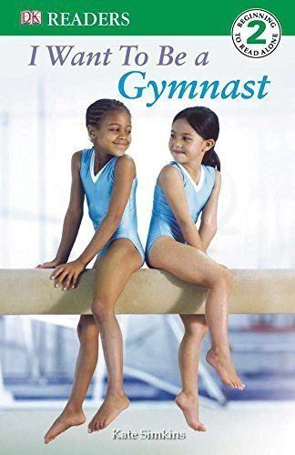 DK Readers L2: I Want to Be a Gymnast