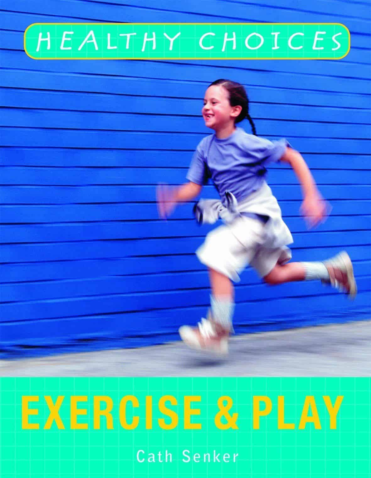 Exercise and Play (Healthy Choices)